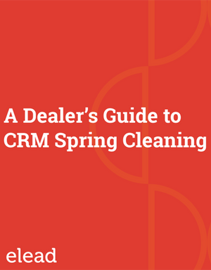 A Dealer's Guide to CRM Spring Cleaning