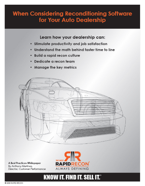 When Considering Reconditioning Software for Your Auto Dealership