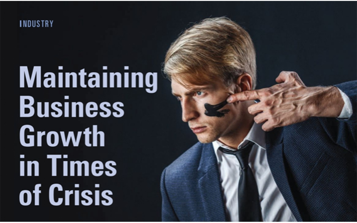 Maintaining Business Growth in Times of Crisis