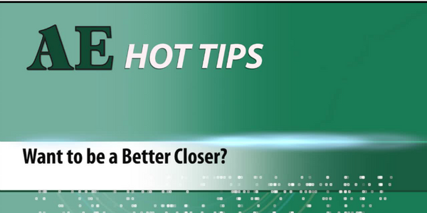 HOT TIP: Want to be a Better Closer?