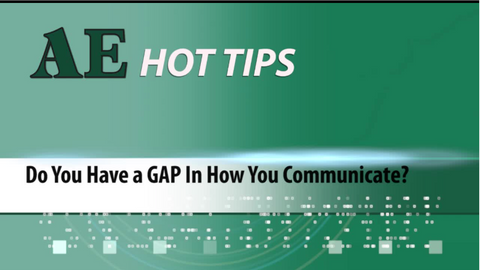 HOT TIP: Do You Have a GAP in How You Communicate?