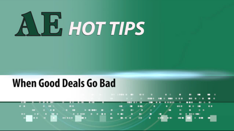 HOT TIP: When Good Deals Go Bad