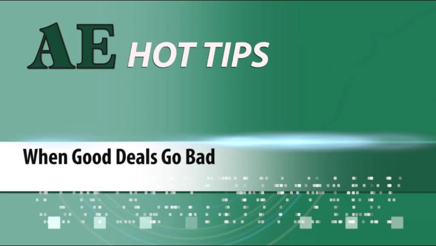 HOT TIP: When Good Deals Go Bad