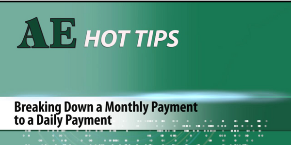 HOT TIP: Breaking Down a Monthly Payment to a Daily Payment