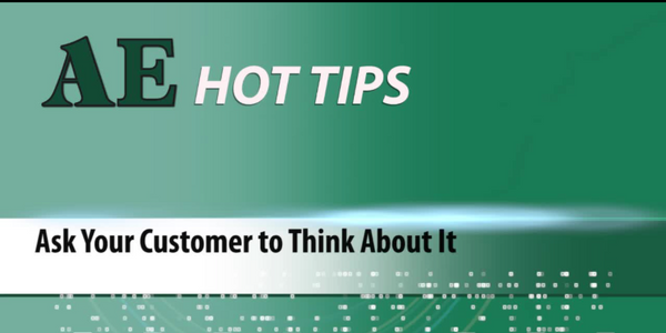 HOT TIP: Ask Your Customer to Think About It