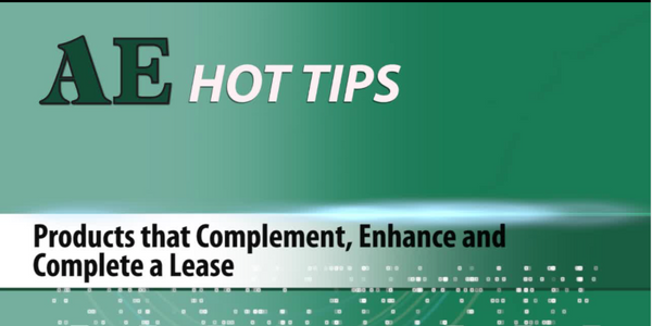 HOT TIP: Products that Complement, Enhance and Complete a Lease