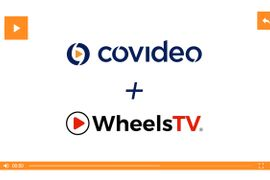 Covideo and WheelsTV Partner to Arm Auto Dealers  With Library of 5,600 Ready-to-Use Videos