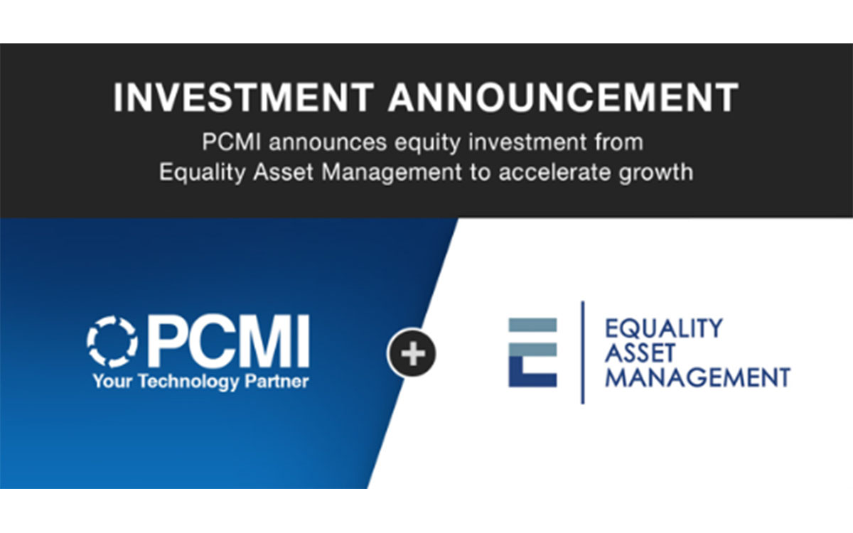 PCMI Announces Investment from Equality Asset Management to Accelerate Growth