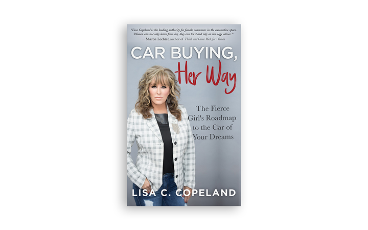 "Lisa Copeland, author of ""10 Ways to Dominate Your Competition"" and co-author of ""Crushing Mediocrity,"" has released a new book for female car buyers. 