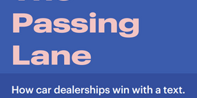The Passing Lane: How Car Dealerships Win With a Text