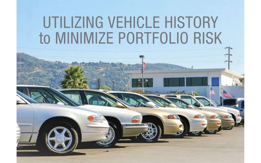 Incorporating vehicle history reports into the lending decisions can help uncover hidden issues...