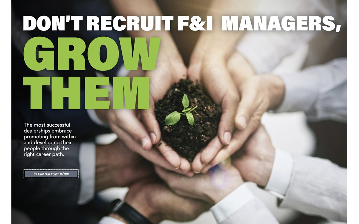 Don't Recruit F&I Managers, Grow Them