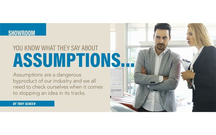 Assumptions are a dangerous byproduct of our industry and we all need to check ourselves when it comes to stopping an idea in its tracks based on emotional biases and unsupported knee-jerk reactions. - IMAGE: Gilaxia via GettyImages.com