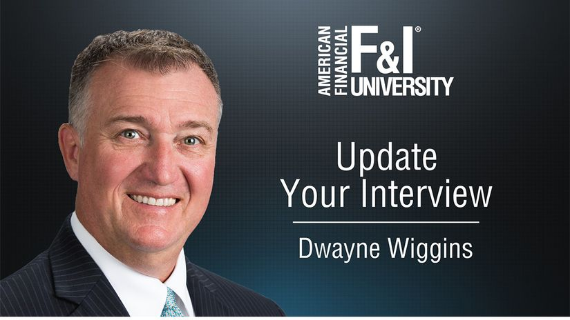 American Financial's Dwayne Wiggins wants you to interview — but not interrogate — every F&I...