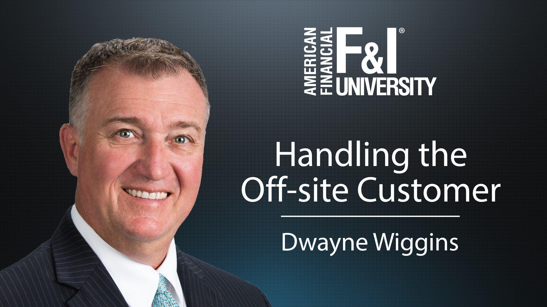 Handling the Off-Site Customer