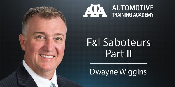 In a previous tip, Dwayne Wiggins from the Automotive Training Academy discussed two F&I...