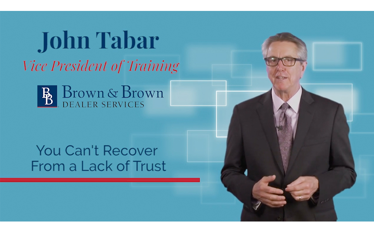 F&I Tip of the Week: You Can't Recover From a Lack of Trust