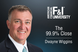 F&I Tip of the Week: The 99.9% Close