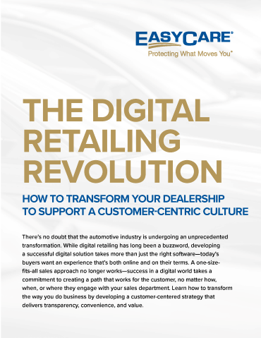 The Digital Retailing Revolution: How to Transform Your Dealership to Support a Customer-Centric Culture