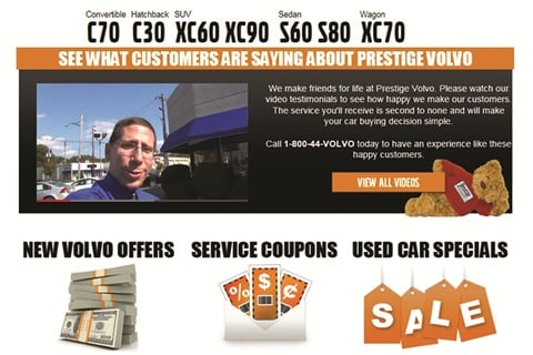 Hanover, N.J.-based Prestige Volvo centers its marketing message on customer service and loyalty. One of the techniques it employs is posting video testimonials on its website's homepage like the one pictured here.