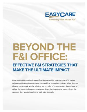 Beyond the F&I Office: Effective F&I Strategies That Make the Ultimate Impact