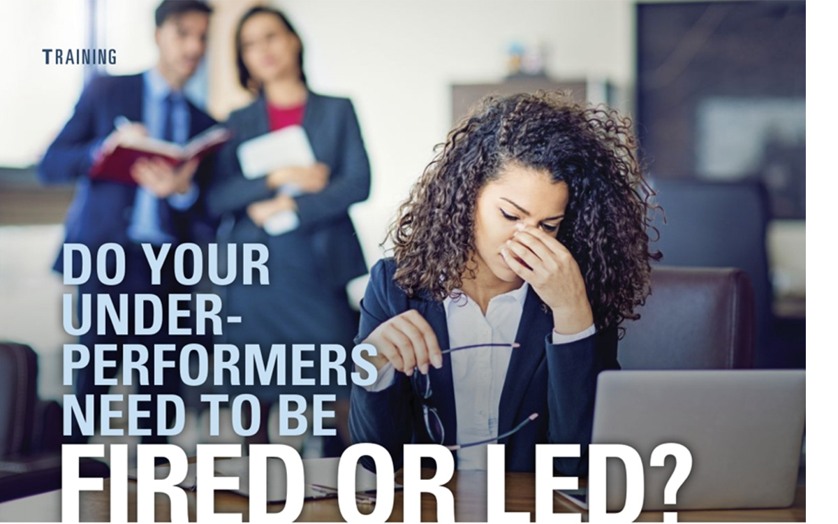 Do Your Underperformers Need to be Fired or Led?
